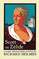 Scott on Zelide: Portrait of ZeLide by Geoffrey Scott (Lives That Never Grow Old)