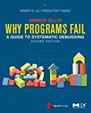 Why Programs Fail, Second Edition: A Guide to Systematic Deb…