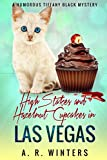 High Stakes and Hazelnut Cupcakes in Las Vegas: A Lighthearted Tiffany Black Mystery (Tiffany Black Mysteries Book 10) (English Edition)