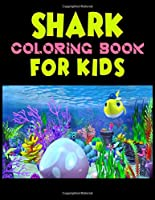 Shark Coloring Book For kids: Cute Shark Coloring Books for Girls Boys Kids and Anyone Who Loves Baby Shark