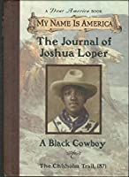 The Journal of Joshua Loper: A Black Cowboy, Chisholm Trail, 1871 (My Name Is America)