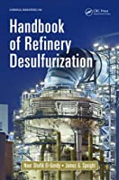 Handbook of Refinery Desulfurization (Chemical Industries)