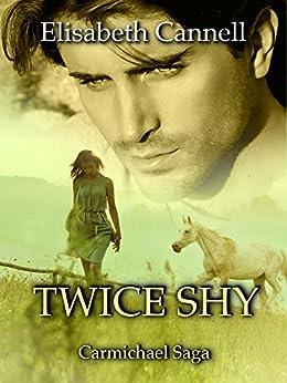 Twice Shy: Carmichael Saga by [Cannell, Elisabeth]