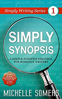Simply Synopsis (Simply Writing Series Book 1) by [Somers, Michelle]