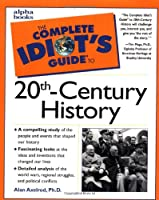 Complete Idiot's Guide to 20th Century History (The Complete Idiot's Guide)