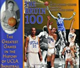 The Bruin 100: The Greatest Games in the History of UCLA Basketball