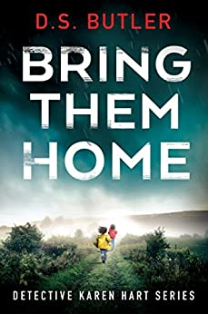 Bring Them Home (Detective Karen Hart Book 1) by [Butler, D. S.]