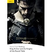 Level 2: King Arthur and the Knights of the Round Table (Pearson English Graded Readers) (English Edition)