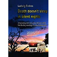 Death doesn't sleep in silent nights (English Edition)
