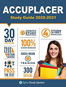 ACCUPLACER Study Guide: Spire Study System & Accuplacer Test Prep Guide with Practice Test Review Questions (English Edition)