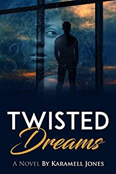 Twisted Dream: When Dreams and Reality Collide by [Jones, Karamell, Walters, Yvette]