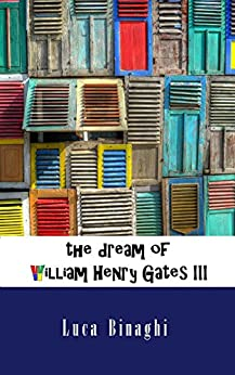 The dream of William Henry Gates III by [Binaghi, Luca]