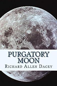 Purgatory Moon (Soul Shepherd Saga Book 1) by [Dacey, Richard Allen]