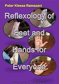 Reflexology of Feet and Hands for Everyone by [Klessa Ramazani, Peter]