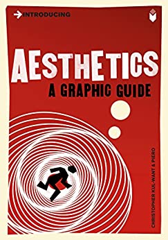 Introducing Aesthetics: A Graphic Guide (Introducing...) by [Kul-Want, Christopher]