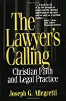 The Lawyer's Calling: Christian Faith and Legal Practice