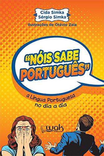 [画像:Nóis Sabe Português. A Língua Portuguesa no Dia a Dia]
