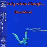Only When I Laugh by Blue Mink (2006-09-20)