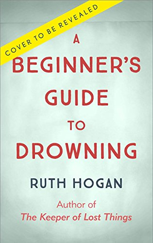 A Beginner's Guide to Drowning: The new novel from the bestselling author of The Keeper of Lost Things (English Edition)