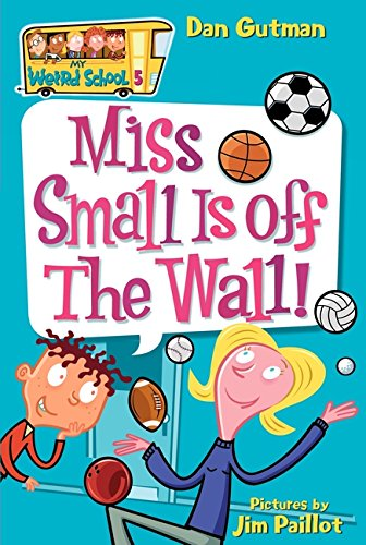 My Weird School #5: Miss Small Is off the Wall!の詳細を見る
