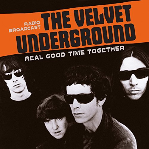 Real Good Time Together Radio Broadcast by The Velvet Underground