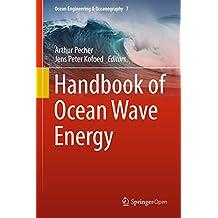 Handbook of Ocean Wave Energy (Ocean Engineering & Oceanography 7)