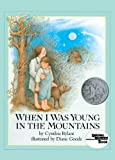 When I Was Young in the Mountains (Reading Rainbow Books (Pb))