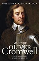 Images of Oliver Cromwell: Essays for and by Roger Howell, Jr.