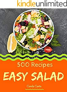 500 Easy Salad Recipes: Easy Salad Cookbook - Your Best Friend Forever (English Edition)
