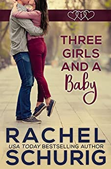 Three Girls and a Baby by [Schurig, Rachel]
