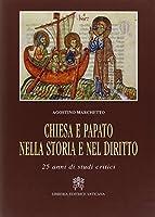 Chiesa e papato nella storia e nel diritto. 25 anni di studi critici
