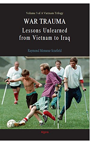 War Trauma: Lessons Unlearned, From Vietnam to Iraq (English Edition)