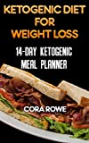 Ketogenic Diet For Weight Loss: 14-day Ketogenic Meal Planner (English Edition)