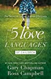 The 5 Love Languages of Children: The Secret to Loving Child…