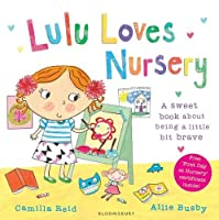 Lulu Loves Nursery: A Sweet Book About Being a Little Bit Brave