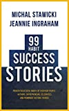 99 Habit Success Stories: Proven Successful Habits of Everyday People, Authors, Entrepreneurs, Celebrities and Prominent Historic Figures (English Edition)
