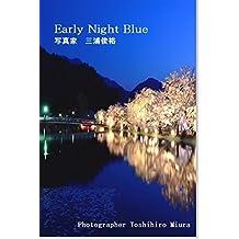 Early Night Blue: 写真家 三浦俊裕 写真集