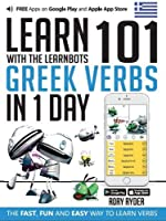 Learn 101 Greek Verbs In 1 Day: With LearnBots