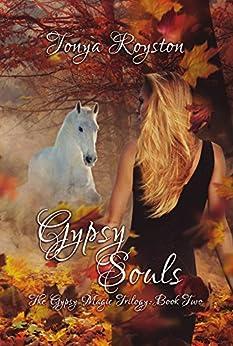 Gypsy Souls (The Gypsy Magic Trilogy Book 2) by [Royston, Tonya]
