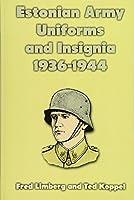 Estonian Army Uniforms and Insignia 1936-1944