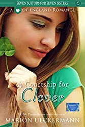 A Courtship for Clover (Seven Suitors for Seven Sisters Book 5) (English Edition)
