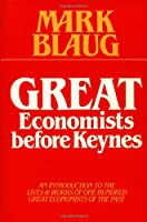 Great Economists before Keynes: An Introduction to the Lives and Works of One Hundred Great Economists of the Past