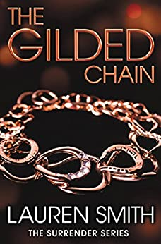 The Gilded Chain (The Surrender Series) by [Smith, Lauren]