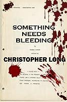Something Needs Bleeding: The Final Novel by Thomas Singer