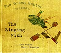 Singing Fish & Other Short Stories