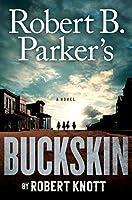 ROBERT B. PARKER'S BUCKSKIN (COLE AND HITCH NOVEL, A)