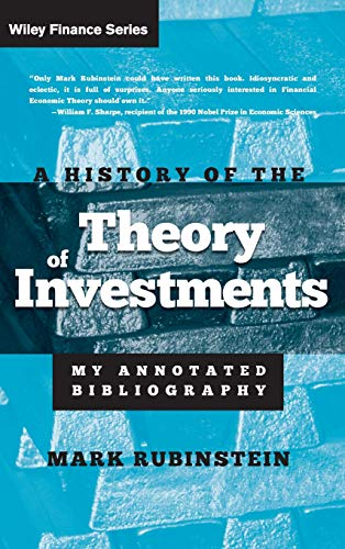 Download A History of the Theory of Investments: My Annotated Bibliography (Wiley Finance) 0471770566
