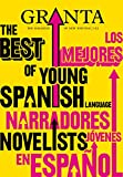 Granta 113: The Best of Young Spanish Language Novelists (Granta: The Magazine of New Writing)