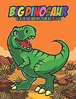 Big Dinosaur Coloring Books for Kids 2-4: Fantastic Dinosaur Coloring Kids Book with 50 Diplodocus, Tyrannosaurus, Apatosaurus, Mosasaur, Protoceratops, Brachiosaurus, Triceratops and More! Great Gift for Boys, Girls Cartoon Dinosaur Colouring Book