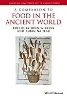 A Companion to Food in the Ancient World (Blackwell Companions to the Ancient World)